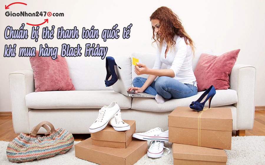 can co the thanh toan quoc te khi mua hang Black Friday